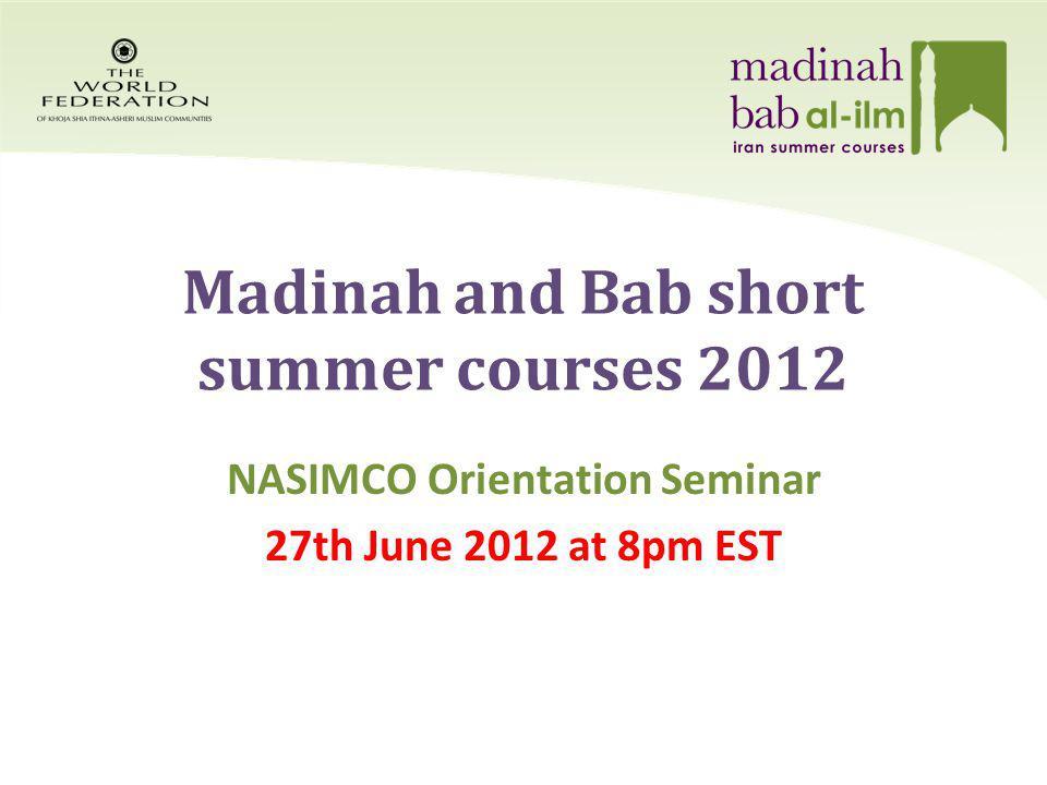 Madinah and Bab short summer courses 2012 NASIMCO Orientation Seminar 27th June 2012 at 8pm EST