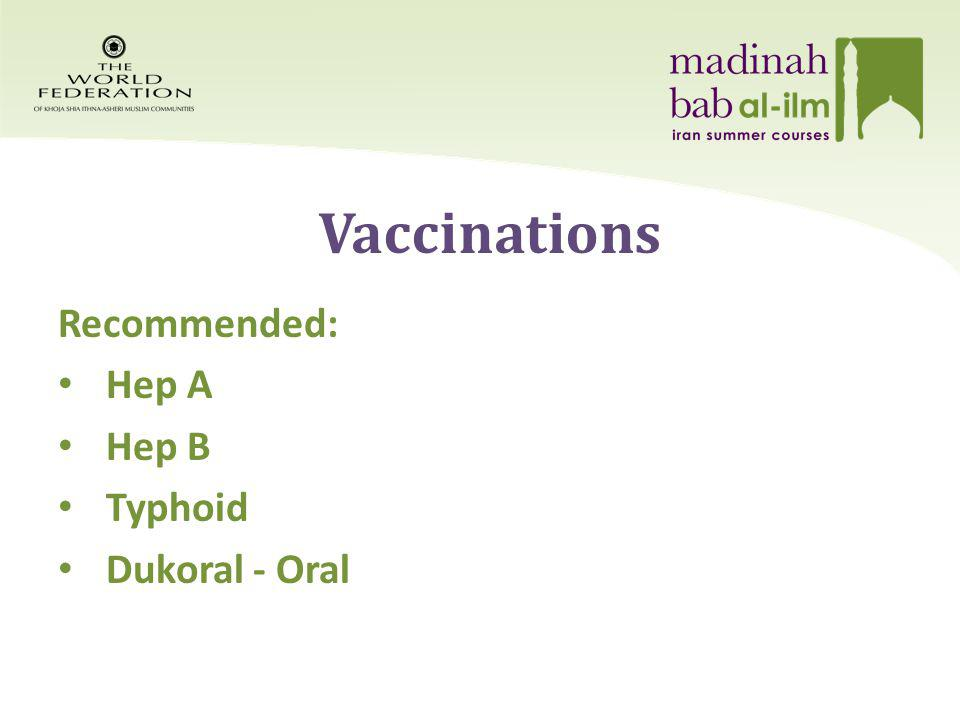 Recommended: Hep A Hep B Typhoid Dukoral - Oral Vaccinations