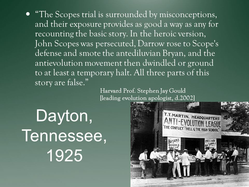 The Scopes trial is surrounded by misconceptions, and their exposure provides as good a way as any for recounting the basic story. In the heroic versi