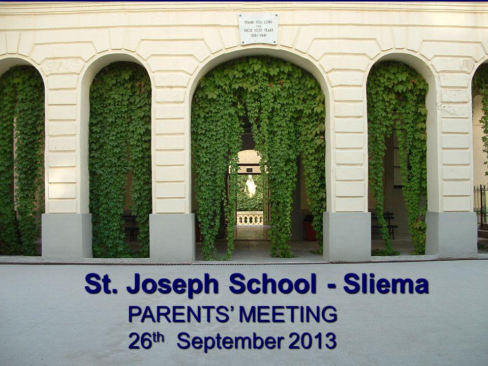 St. Joseph School - Sliema PARENTS MEETING 26 th September 2013