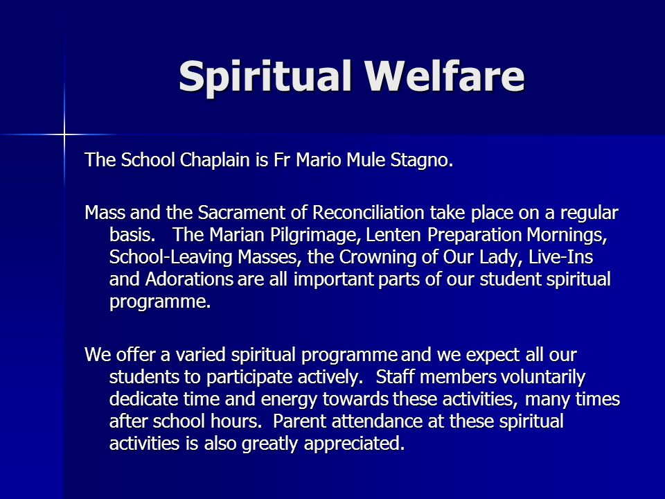 Spiritual Welfare The School Chaplain is Fr Mario Mule Stagno. Mass and the Sacrament of Reconciliation take place on a regular basis. The Marian Pilg