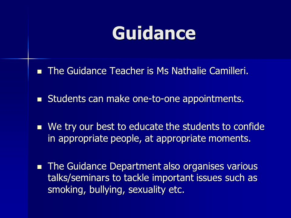 Guidance The Guidance Teacher is Ms Nathalie Camilleri.