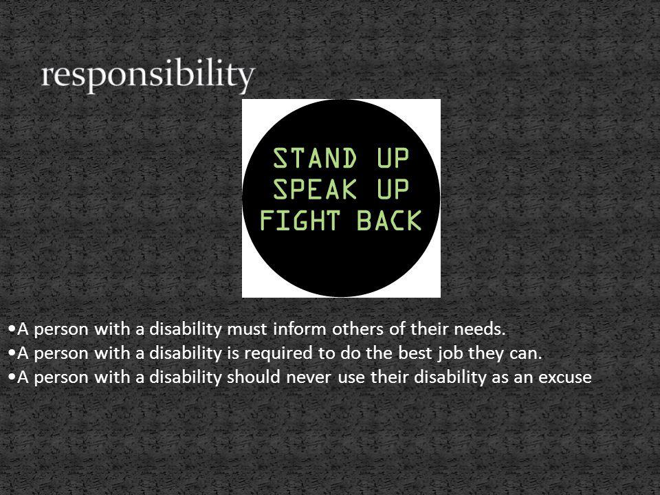 A person with a disability must inform others of their needs.