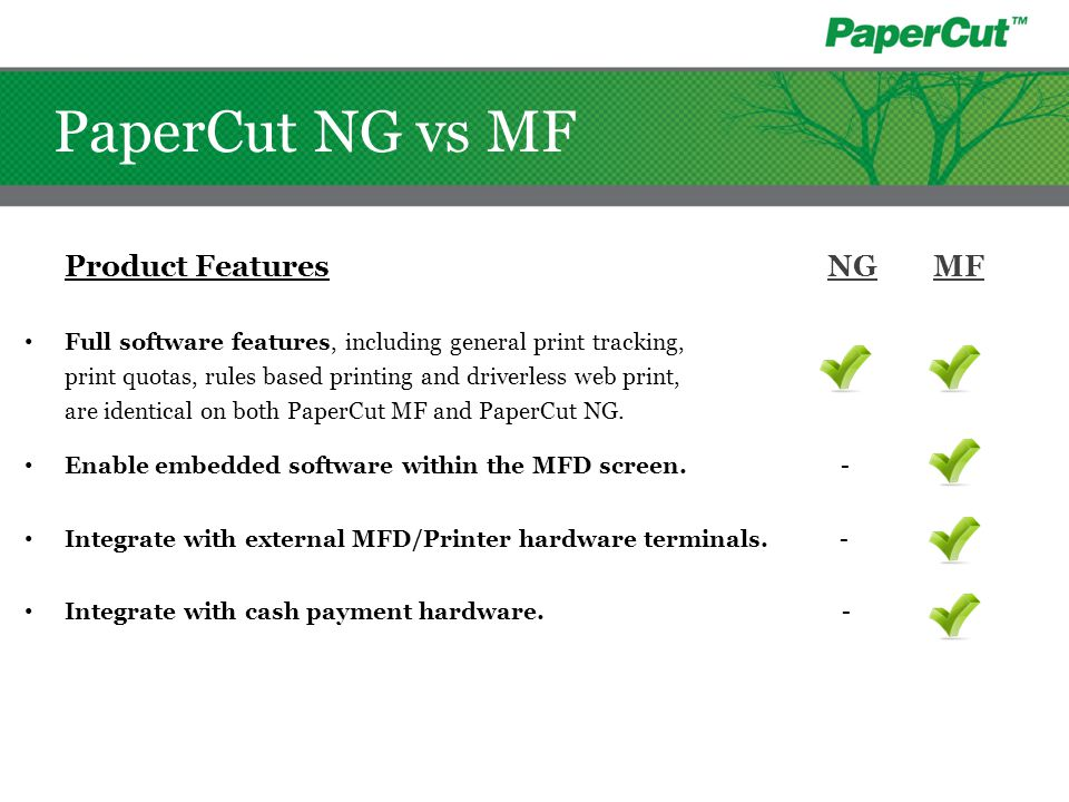 Product Features NG MF Full software features, including general print tracking, print quotas, rules based printing and driverless web print, are iden