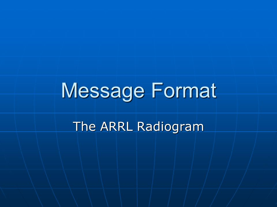 Message Format The ARRL Radiogram