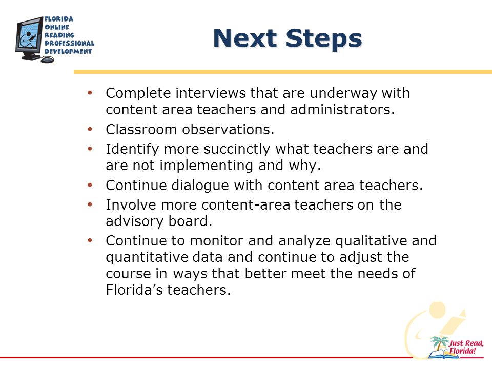 Next Steps Complete interviews that are underway with content area teachers and administrators.