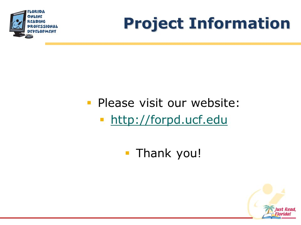 Project Information Please visit our website: http://forpd.ucf.edu Thank you!