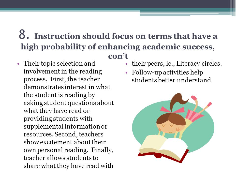 8. Instruction should focus on terms that have a high probability of enhancing academic success, cont Their topic selection and involvement in the rea