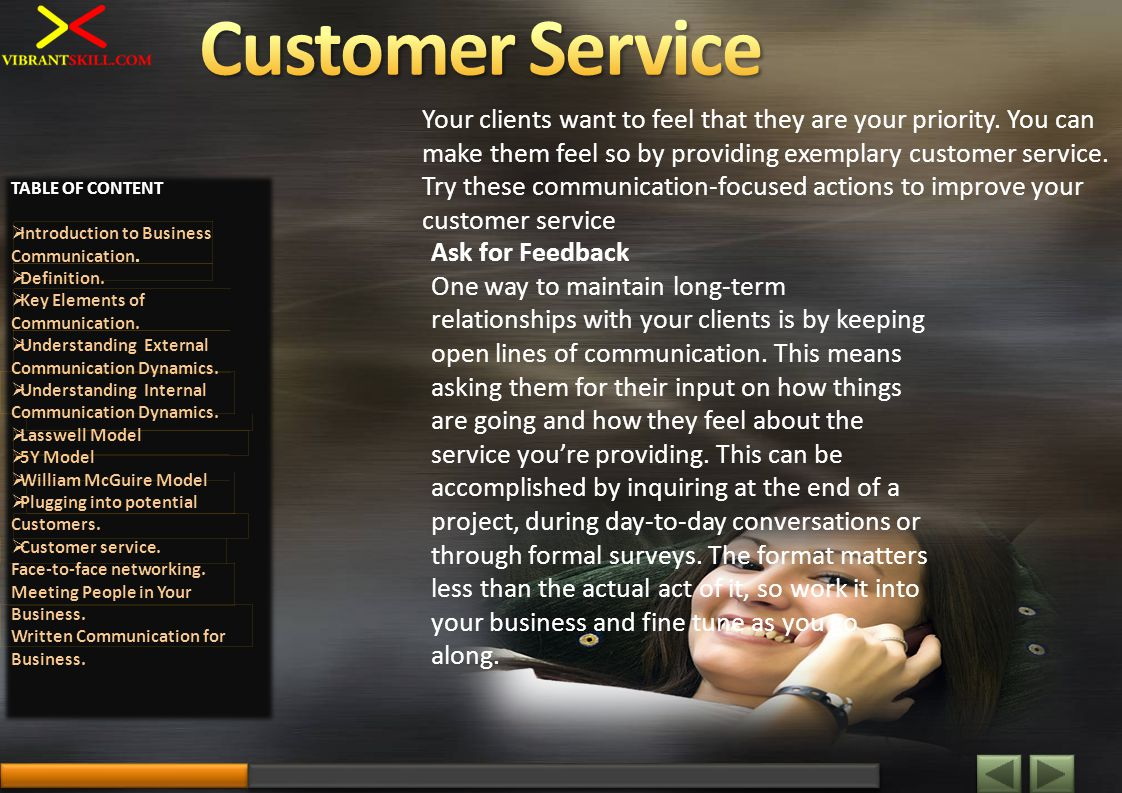 Your clients want to feel that they are your priority. You can make them feel so by providing exemplary customer service. Try these communication-focu