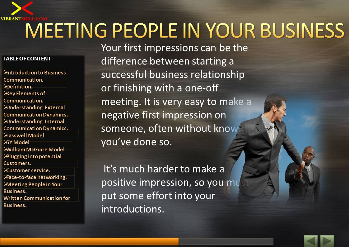 Your first impressions can be the difference between starting a successful business relationship or finishing with a one-off meeting. It is very easy