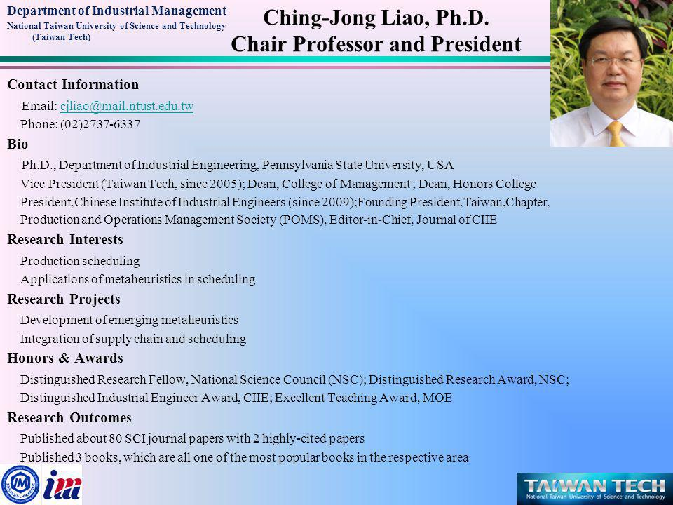 Department of Industrial Management National Taiwan University of Science and Technology (Taiwan Tech) Chia-Fen Chi, Ph.D.