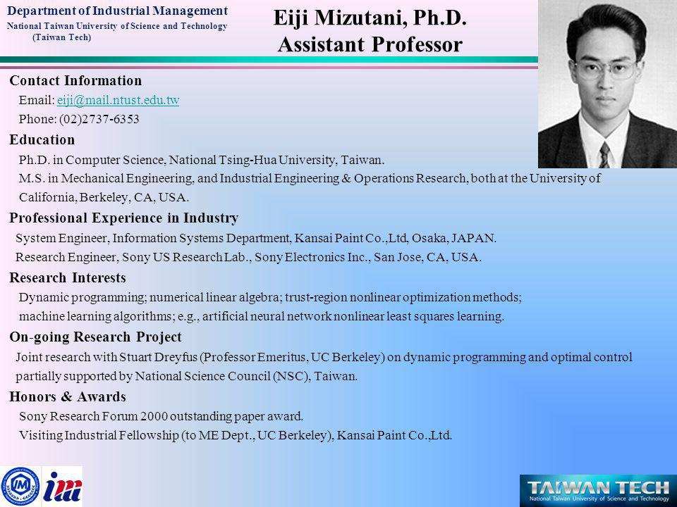 Department of Industrial Management National Taiwan University of Science and Technology (Taiwan Tech) Eiji Mizutani, Ph.D.