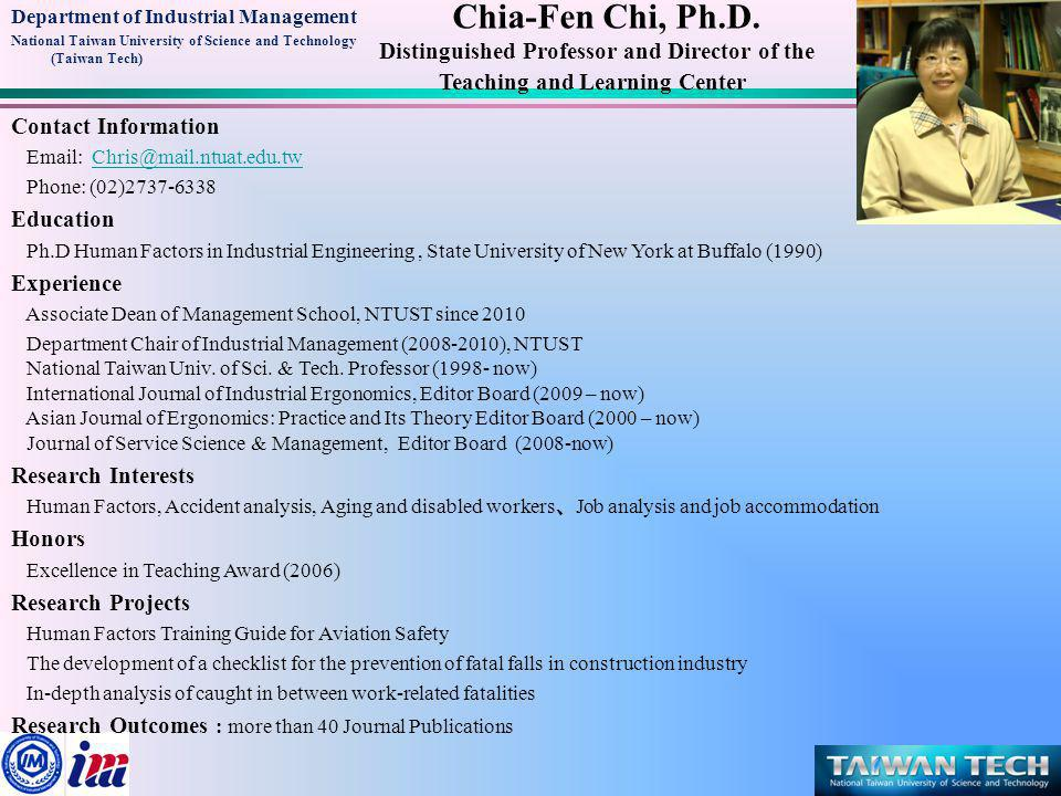 Department of Industrial Management National Taiwan University of Science and Technology (Taiwan Tech) Contact Information Email: rhyeh@mail.ntust.edu.tw rhyeh@mail.ntust.edu.tw Phone: (02)2737-6334 Education University of Michigan-Ann Arbor Ph.