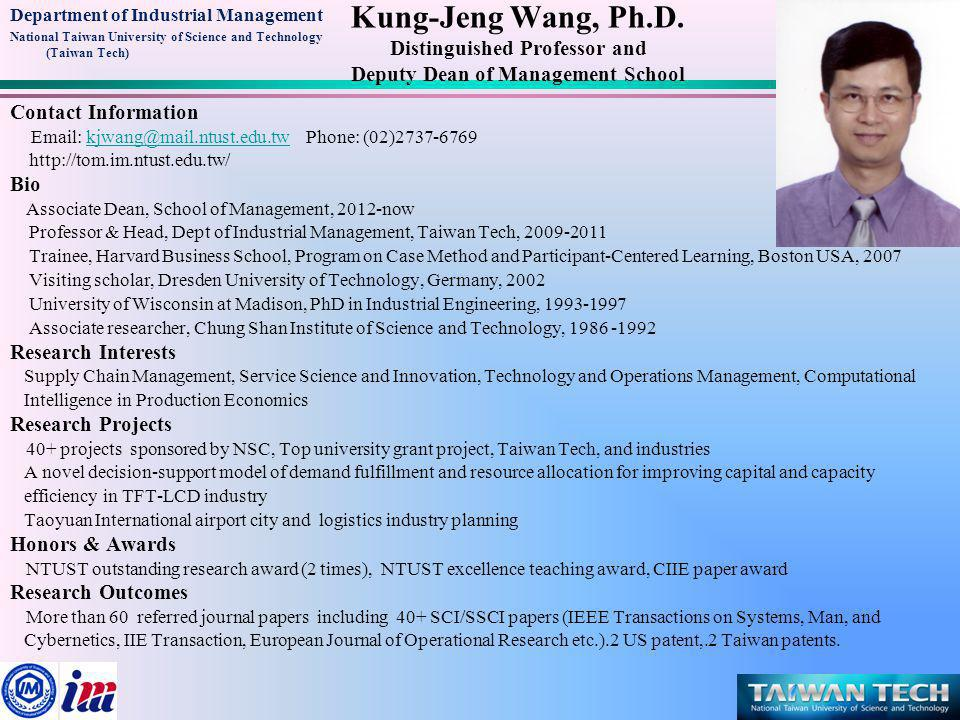 Department of Industrial Management National Taiwan University of Science and Technology (Taiwan Tech) Po-Hsun Kuo, Ph.D.