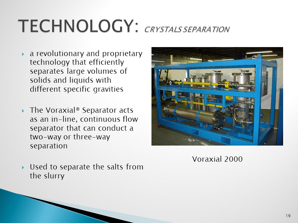 a revolutionary and proprietary technology that efficiently separates large volumes of solids and liquids with different specific gravities The Voraxi