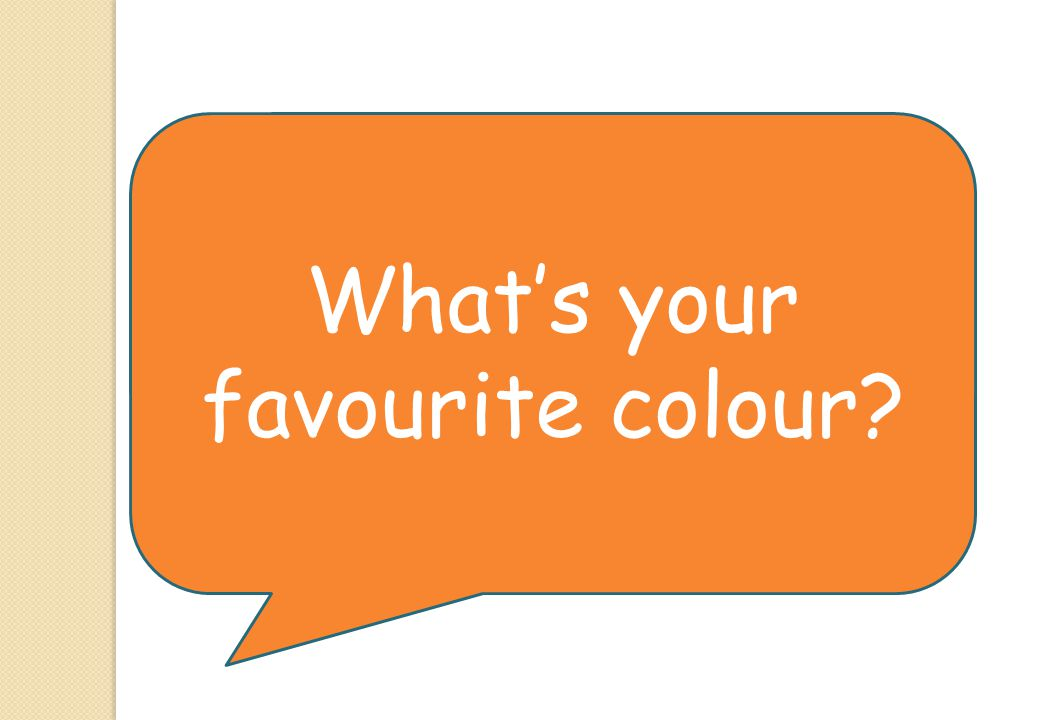 Whats your favourite colour?