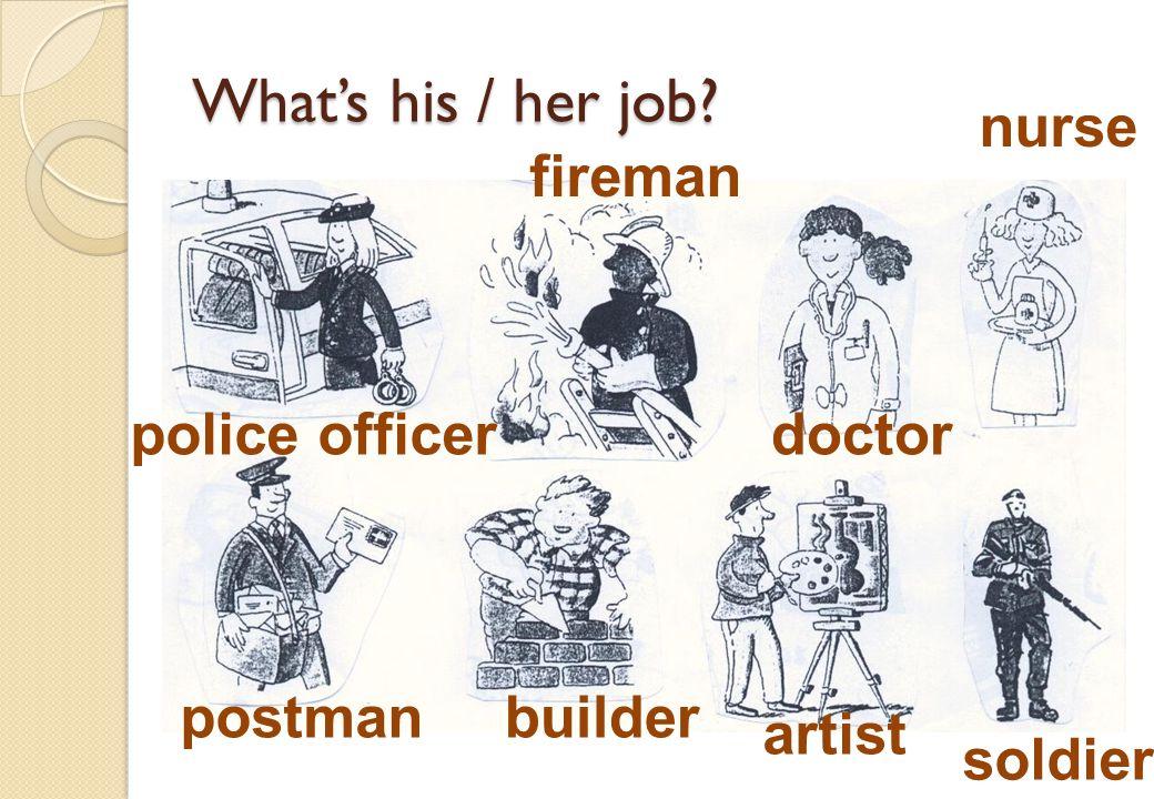 Whats his / her job? mechanic electrician plumber waiter / waitress