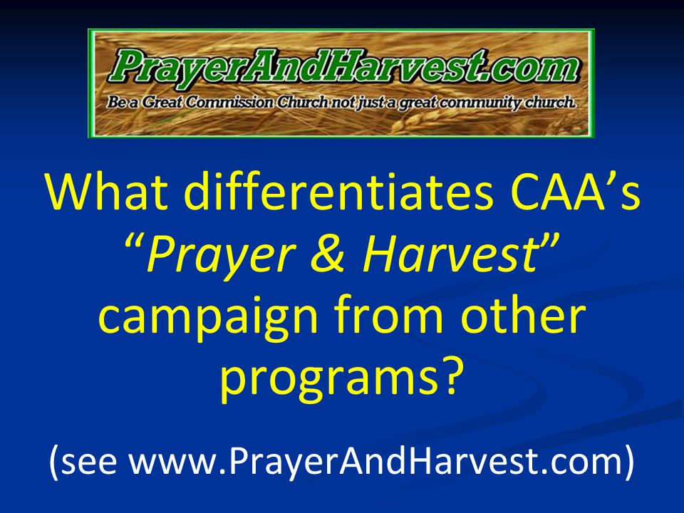 What differentiates CAAsPrayer & Harvest campaign from other programs? (see www.PrayerAndHarvest.com)