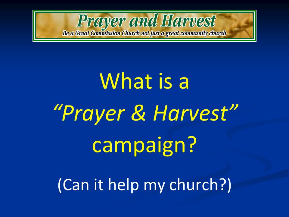 What is a Prayer & Harvest campaign? (Can it help my church?)