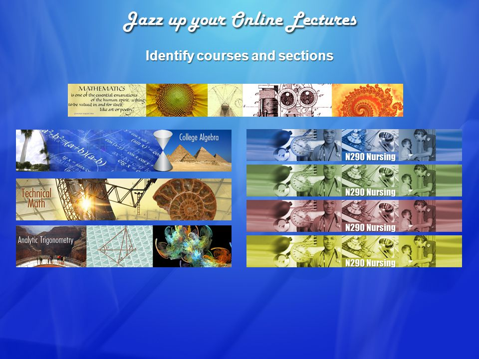 Introduce and reinforce lecture topics with banners
