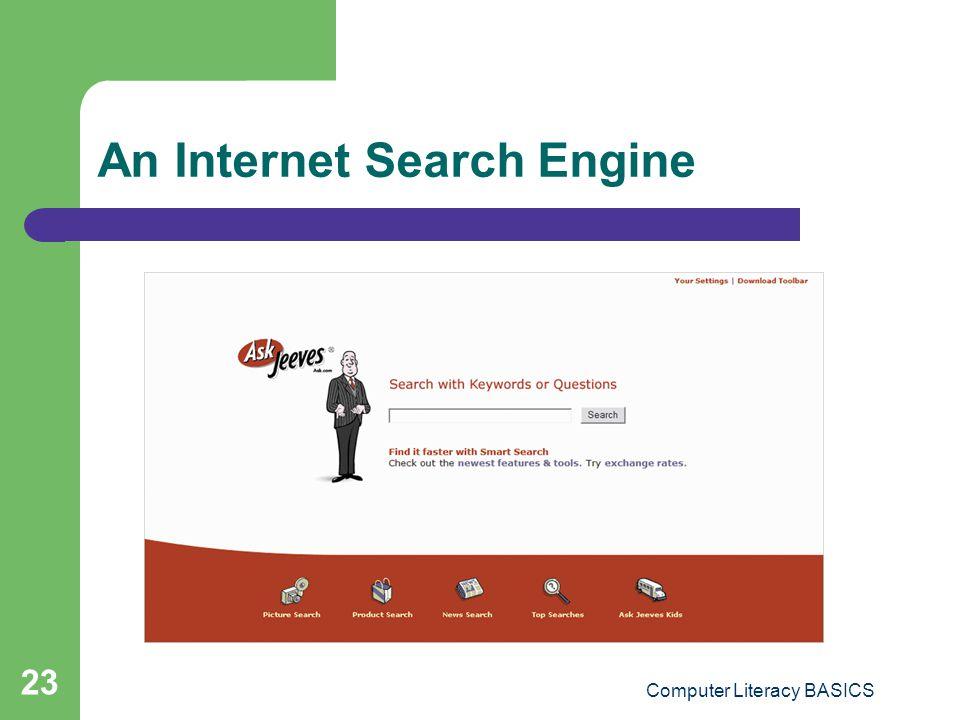 Computer Literacy BASICS 23 An Internet Search Engine