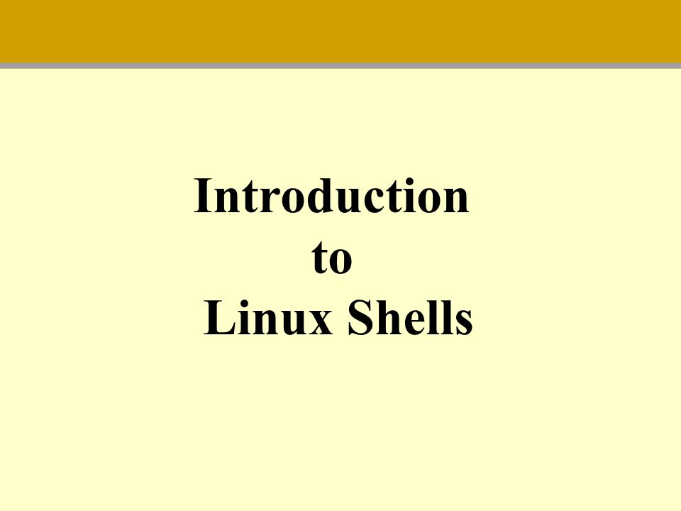 Introduction to Linux Shells