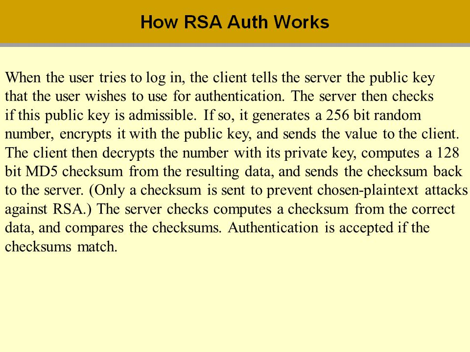When the user tries to log in, the client tells the server the public key that the user wishes to use for authentication. The server then checks if th