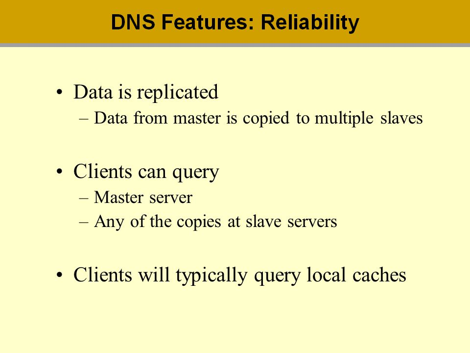 Data is replicated –Data from master is copied to multiple slaves Clients can query –Master server –Any of the copies at slave servers Clients will ty