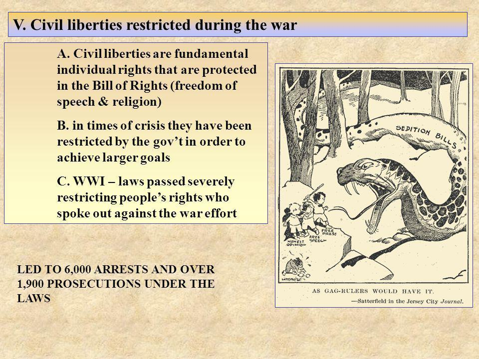A. Civil liberties are fundamental individual rights that are protected in the Bill of Rights (freedom of speech & religion) B. in times of crisis the