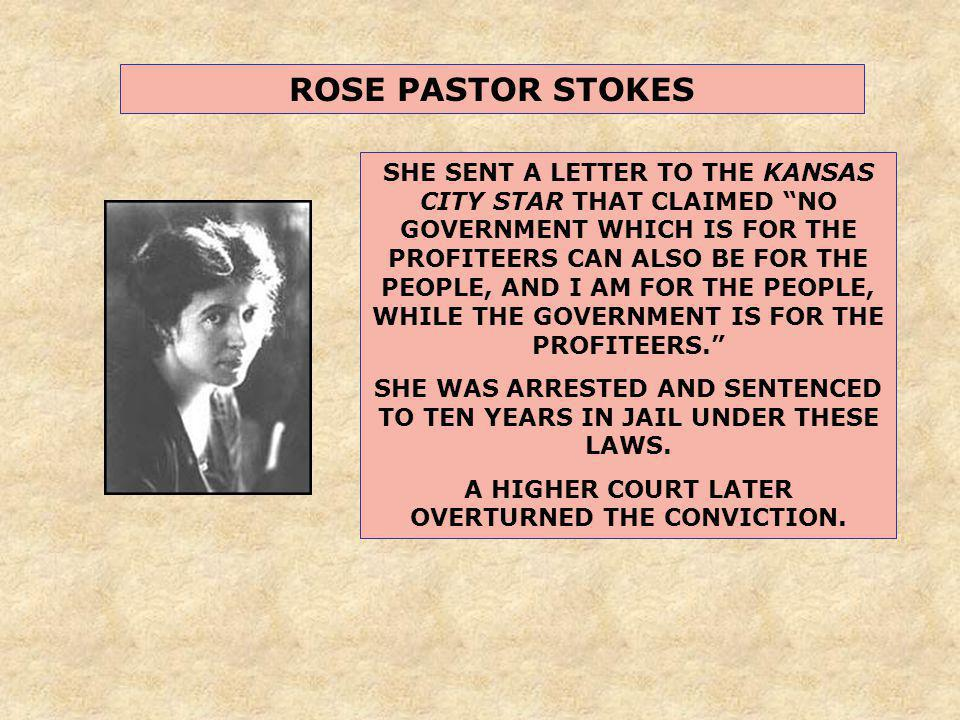 ROSE PASTOR STOKES SHE SENT A LETTER TO THE KANSAS CITY STAR THAT CLAIMED NO GOVERNMENT WHICH IS FOR THE PROFITEERS CAN ALSO BE FOR THE PEOPLE, AND I