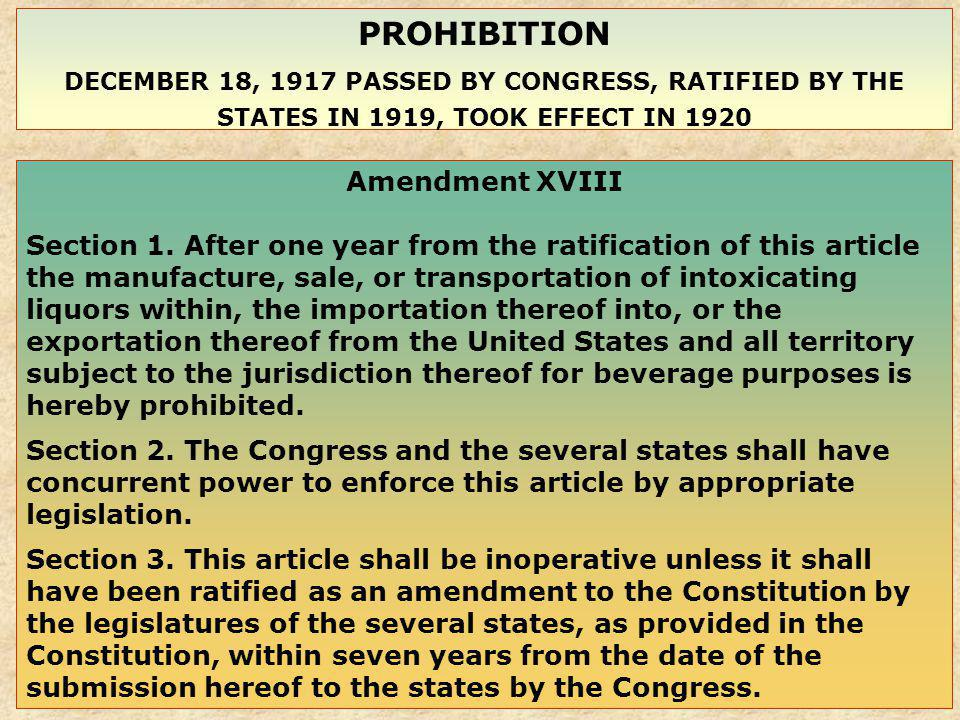 Amendment XVIII Section 1. After one year from the ratification of this article the manufacture, sale, or transportation of intoxicating liquors withi