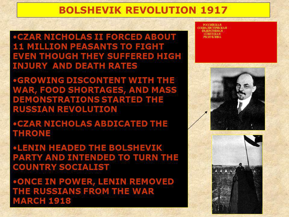 BOLSHEVIK REVOLUTION 1917 CZAR NICHOLAS II FORCED ABOUT 11 MILLION PEASANTS TO FIGHT EVEN THOUGH THEY SUFFERED HIGH INJURY AND DEATH RATES GROWING DIS