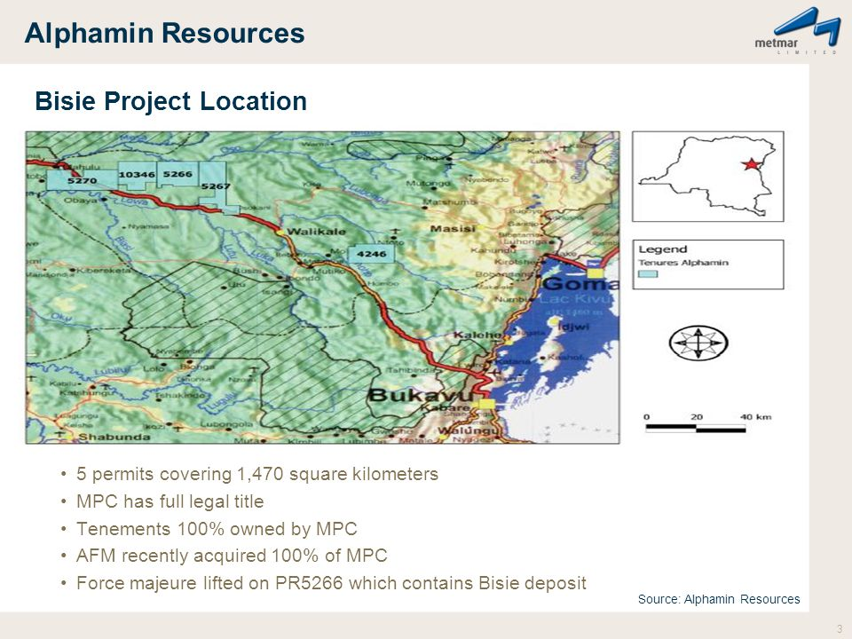 Alphamin Resources Bisie Project Location 5 permits covering 1,470 square kilometers MPC has full legal title Tenements 100% owned by MPC AFM recently