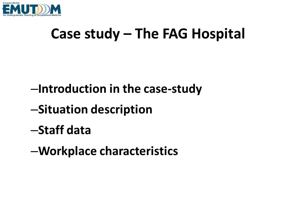 Case study – The FAG Hospital – Introduction in the case-study – Situation description – Staff data – Workplace characteristics