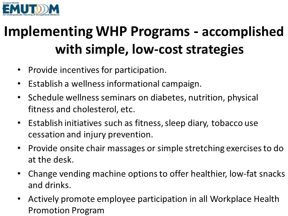 Implementing WHP Programs - accomplished with simple, low-cost strategies Provide incentives for participation. Establish a wellness informational cam