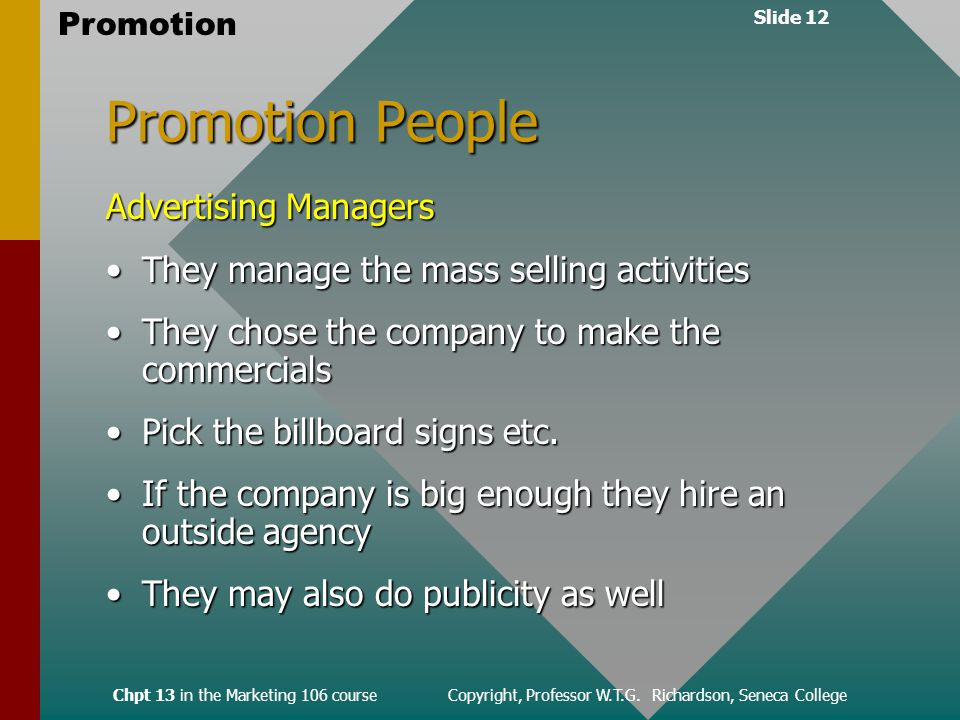 Slide 12 Promotion Chpt 13 in the Marketing 106 course Copyright, Professor W.T.G.