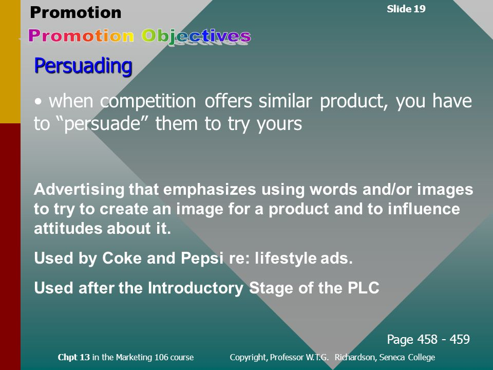 Slide 19 Promotion Chpt 13 in the Marketing 106 course Copyright, Professor W.T.G.
