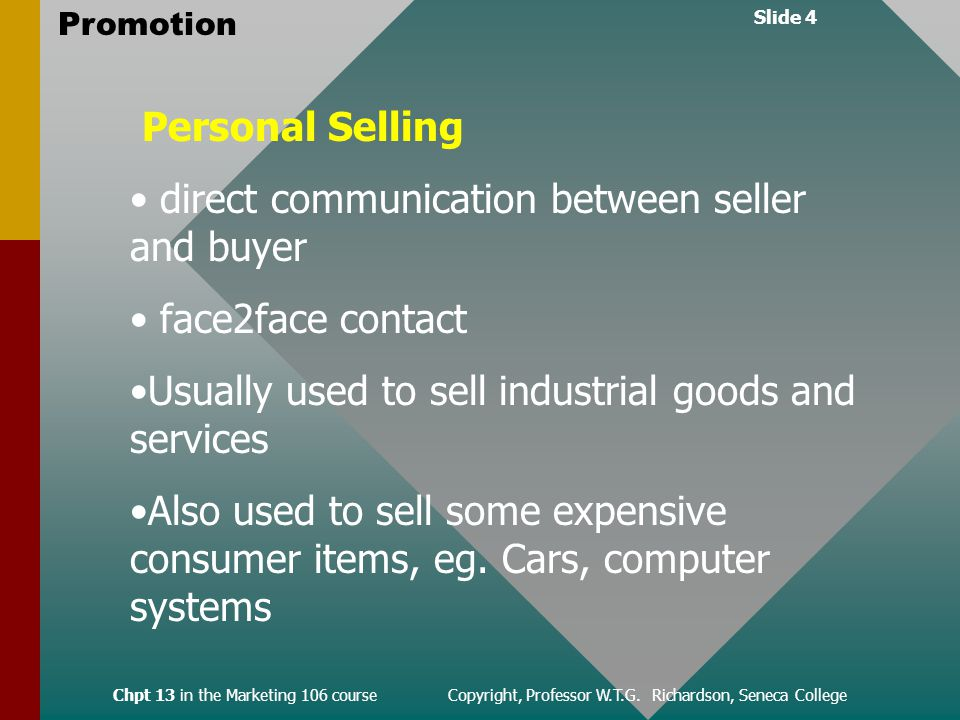 Slide 4 Promotion Chpt 13 in the Marketing 106 course Copyright, Professor W.T.G.