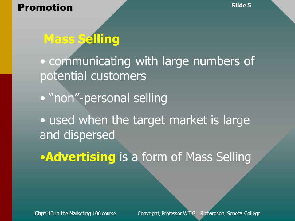 Slide 5 Promotion Chpt 13 in the Marketing 106 course Copyright, Professor W.T.G.
