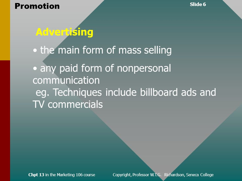 Slide 6 Promotion Chpt 13 in the Marketing 106 course Copyright, Professor W.T.G.