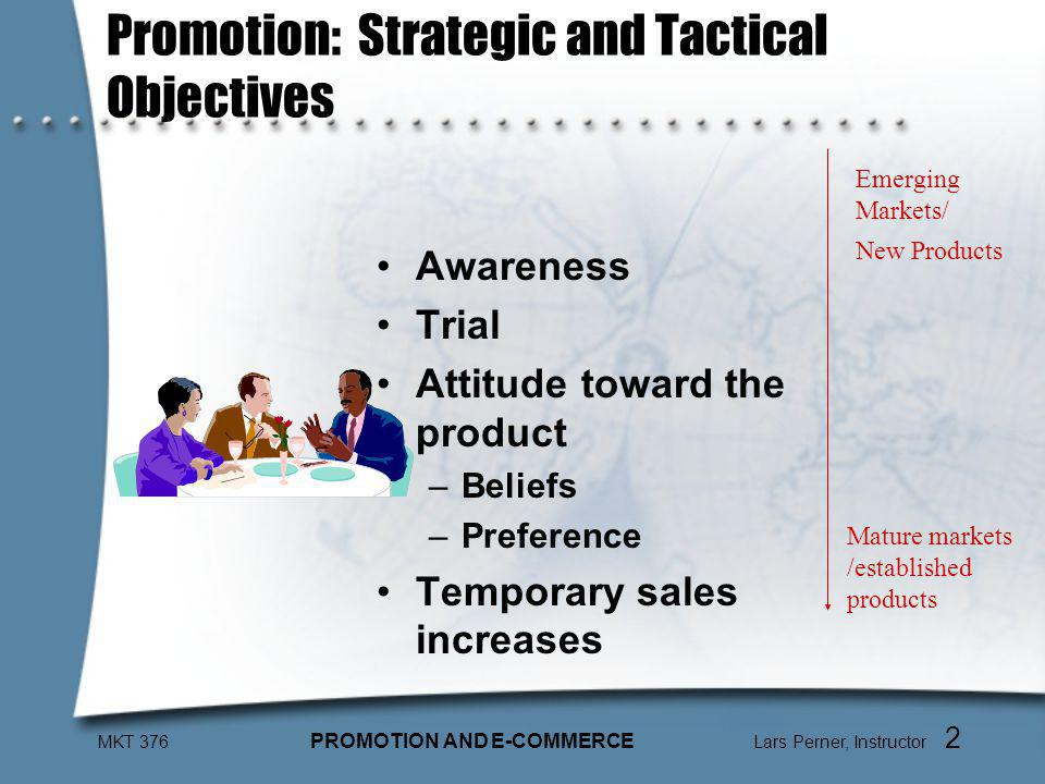 MKT 376 PROMOTION AND E-COMMERCE Lars Perner, Instructor 3 Tools in Integrated Marketing Communication Advertising –Media –Direct mail –Billboards –Other Sales promotion Public relations Distribution as promotion Placements/endorsements