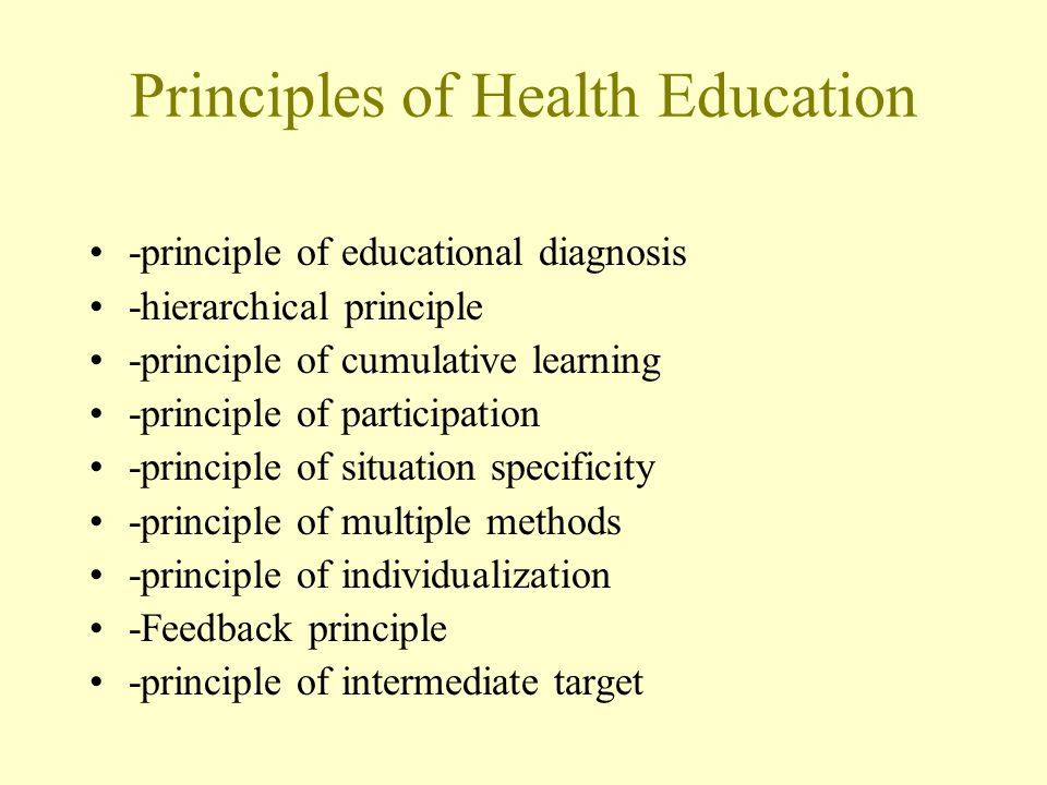 Principles of Health Education -principle of educational diagnosis -hierarchical principle -principle of cumulative learning -principle of participati