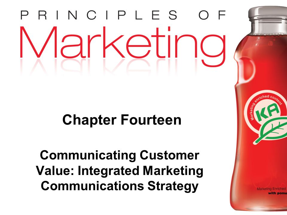 Chapter 14 - slide 1 Copyright © 2009 Pearson Education, Inc. Publishing as Prentice Hall Chapter Fourteen Communicating Customer Value: Integrated Ma