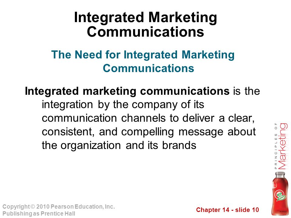 Chapter 14 - slide 10 Copyright © 2010 Pearson Education, Inc. Publishing as Prentice Hall Integrated Marketing Communications Integrated marketing co