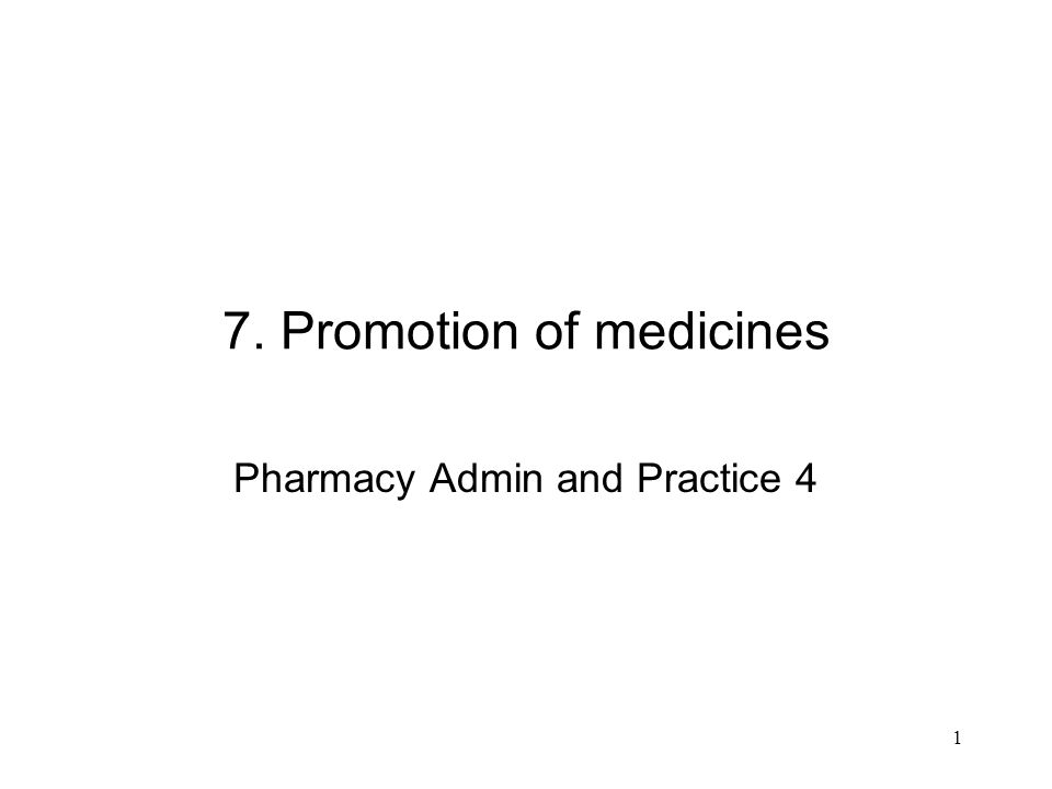 1 7. Promotion of medicines Pharmacy Admin and Practice 4
