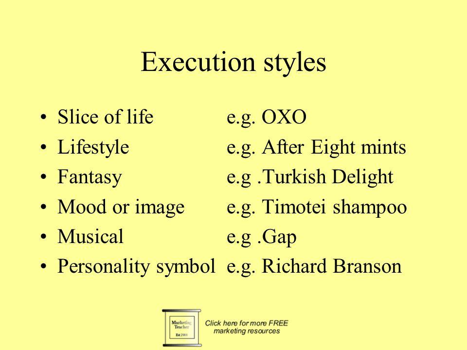 Execution styles Slice of life e.g.OXO Lifestylee.g.