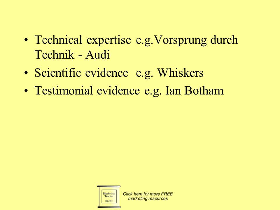 Technical expertisee.g.Vorsprung durch Technik - Audi Scientific evidencee.g.