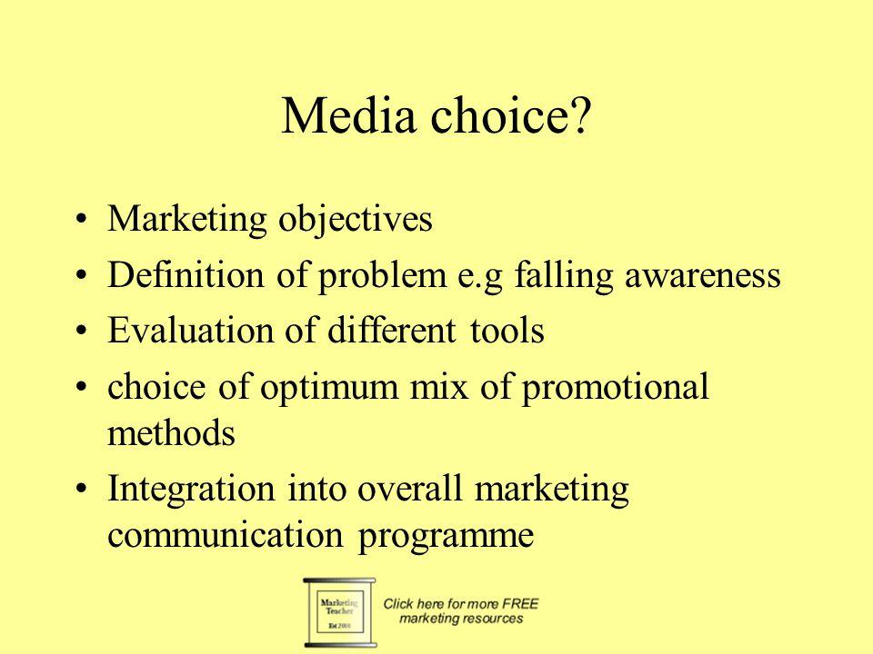 Media choice.