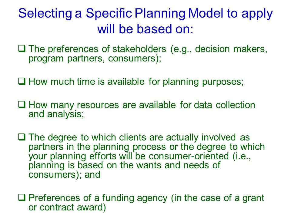 Other Planning Models A Systematic Approach to Health Promotion (Healthy People 2010) (USDHHS, 2000) Mobilizing for Action through Planning and Partnerships (MAPP) (NACCHO, 2001) Healthy Communities (USDHHS, 2001) Assessment Protocol for Excellence in Public Health (APEX-PH) (NACCHO, 1991) SWOT (Strengths, Weaknesses, Opportunities, Threats) Analysis (Johnson, Scholes, & Sexty, 1989).
