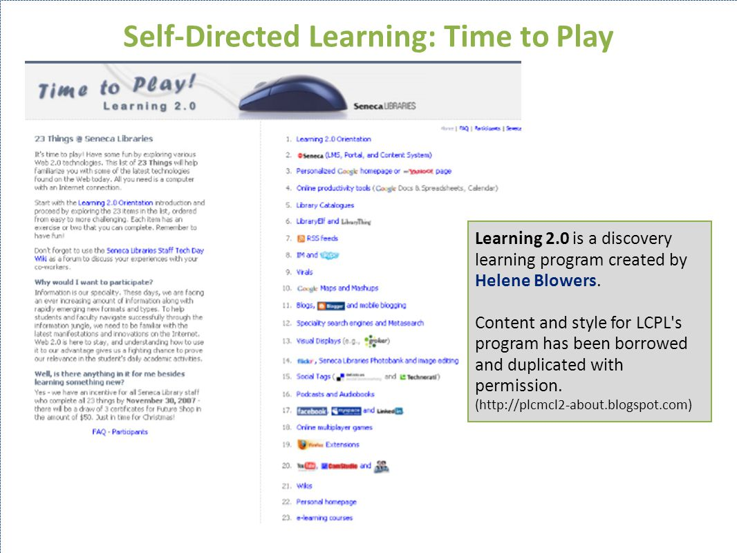Self-Directed Learning: Time to Play Learning 2.0 is a discovery learning program created by Helene Blowers.